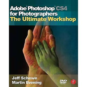 Adobe Photoshop CS4 for Photographers - The Ultimate Workshop by Marti