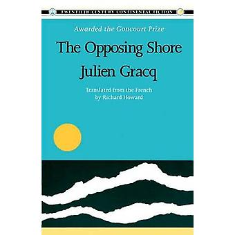 The Opposing Shore - Twentieth Century Continental Fiction by Julien G