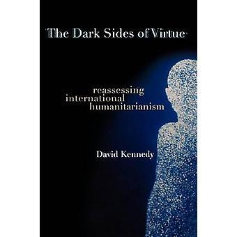 De duistere kanten van de deugd - herbekijken van internationale humanisme b