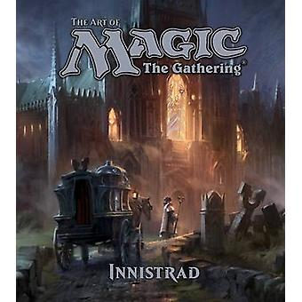 The Art of Magic - The Gathering - Innistrad by James Wyatt - 978142158