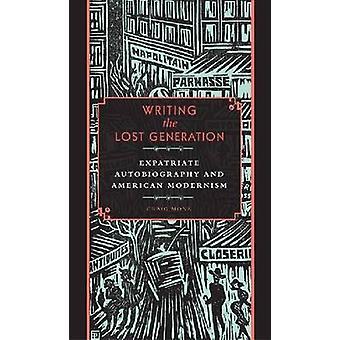 Het schrijven van de verloren generatie - emigrant autobiografie en Amerikaanse Mo