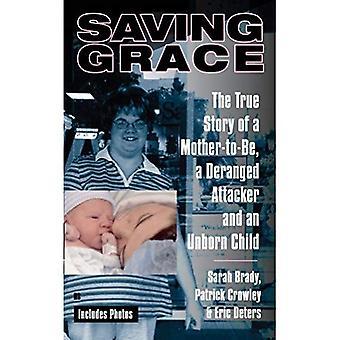 Rettung: Die wahre Geschichte einer werdenden Mutter, ein Irrer Angreifer und ein ungeborenes Kind