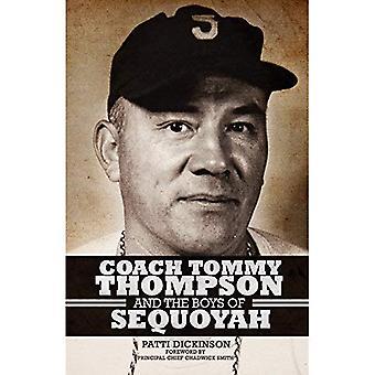 O treinador Tommy Thompson e os meninos de Sequoyah