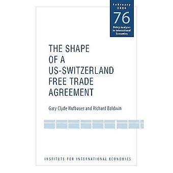 The Shape of a Swiss-US Free Trade Agreement