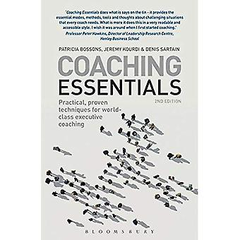 Coaching Essentials: Praktisk, beprövad teknik för världsklass executive coaching