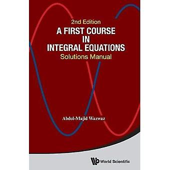 A First Course in Integral Equations: Solutions Manual