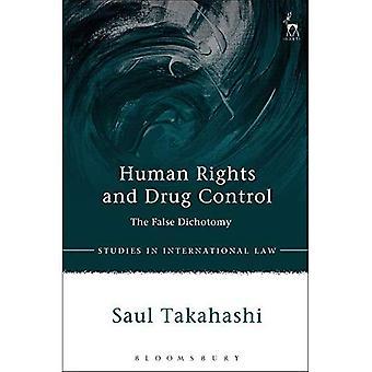 Mänskliga rättigheter och narkotikakontroll: den falsk dikotomin (studier i internationell rätt)