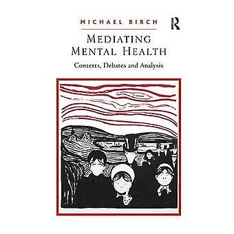 メンタルヘルスのコンテキストを仲介する議論と分析でバーチ ・ マイケル