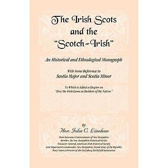 Irländska skottarna och ScotchIrish av Linehan & John C.