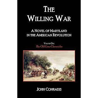 Der bereit War A Roman von Maryland in der amerikanischen Revolution von Conradis & John