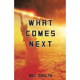 Shults & ビルの次に来るもの