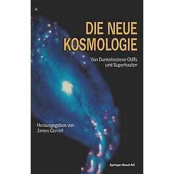 Die Neue Kosmologie Von Dunkelmaterie Guts Und Superhaufen by Cornell