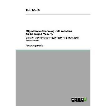 Migration im Spannungsfeld zwischen Tradition und Moderne av Schmidt & Dieter