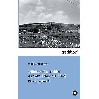 Ebersdorf in Den Jahren 1945 Bis 1949 von Borner & Wolfgang