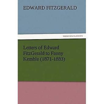 Breve af Edward FitzGerald til Fanny Kemble 18711883 af FitzGerald & Edward