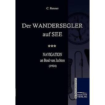 Der Wandersegler Auf See von Renner & C.