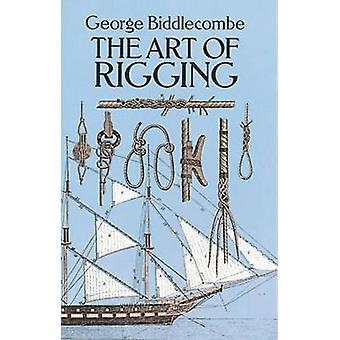 The Art of Rigging (New edition) by George Biddlecombe - 978048626343