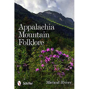 Appalachia Mountain Folklore by Michael Rivers - 9780764340062 Book