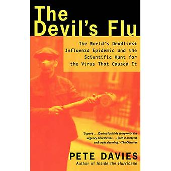 The Devil's Flu - The World's Deadliest Influenza Epidemic and the Sci