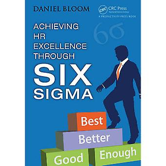 Achieving HR Excellence Through Six Sigma by Daniel Bloom - 978146658