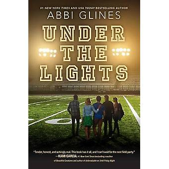 Under the Lights by Abbi Glines - 9781481438896 Book