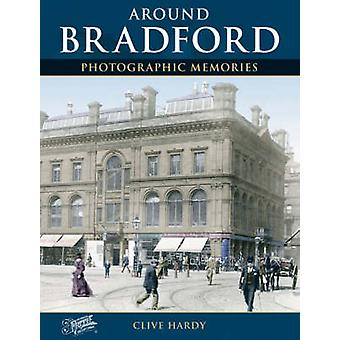 Bradford - Photographic Memories by Clive Hardy - The Francis Frith Co