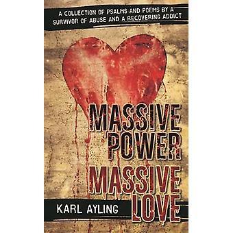 Massive Power Massive Love by Karl Ayling - 9781910942215 Book