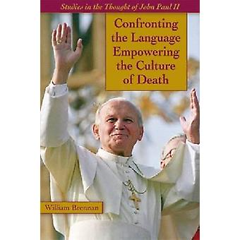 Confronting the Language Empowering the Culture of Death - Studies in