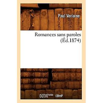 Romances Sans Paroles (Ed.1874) by Paul Verlaine - 9782012624481 Book