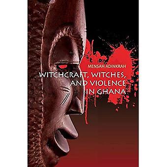 Sorcellerie, sorcières et la Violence au Ghana