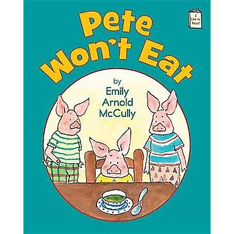 Pete Won't Eat by Emily Arnold McCully - 9780823431830 Book