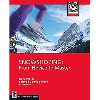 Snöskor: Från novis till Master (bergsklättrare utomhus Expert)