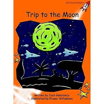 Red Rocket Readers Fluency Level 1 Fiction Set B Trip to the Moon door Jack Gabolinscy
