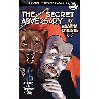 Secret Adversary  A Tommy and Tuppence Mystery by Agatha Christie