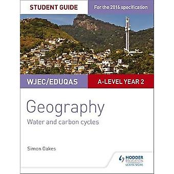 WJECEduqas Alevel Geography Student Guide 4 Water and car by Simon Oakes