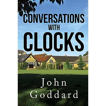 Conversations With Clocks by Goddard & John
