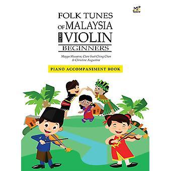Folk Tunes of Malaysia for Violin Beginners Piano Accompani by Mayya Musaeva