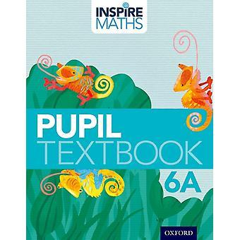 Inspire Maths 6 Pupil Book 6A by Fong Ho Kheong