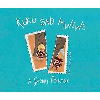 Kuku and Mwewe - A Swahili Folktale by Marta Munte Vidal - 97884156199