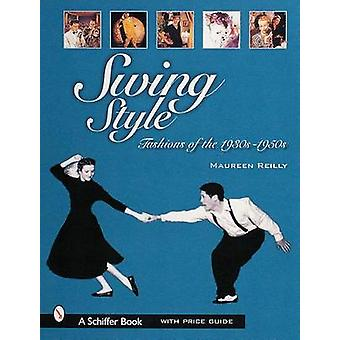 Swing Style Fashions of the 1930s1950s de Maureen Reilly