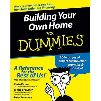Building Your Own Home For Dummies by Kevin DaumJanice BrewsterPeter Economy