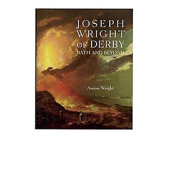 Joseph Wright of Derby - Bath and Beyond by Amina Wright - 97817813002