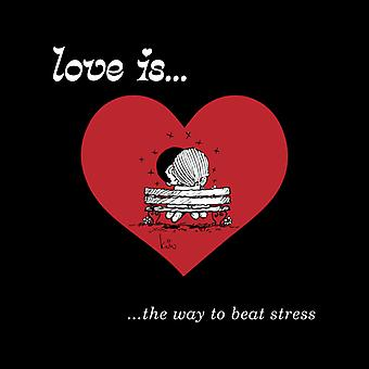Love Is The Way To Beat Stress Men's T-Shirt