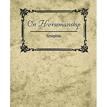 On Horsemanship Xenophon par Xénophon