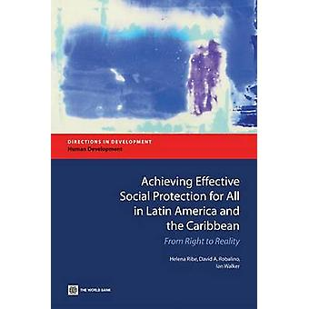 Alcançando uma proteção social eficaz para todos na América Latina e no Caribe do direito à realidade por Robalino & David A.