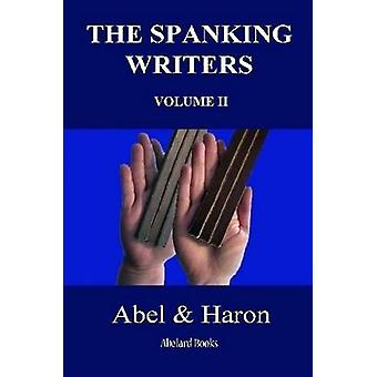 The Spanking Writers. Volume 2. by Abel