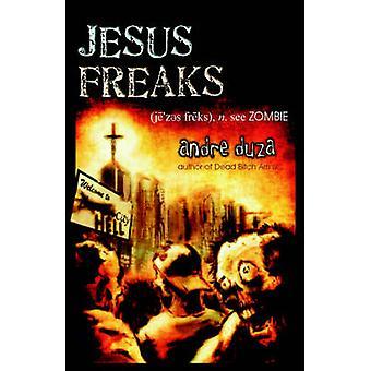Jesus Freaks by Duza & Andre