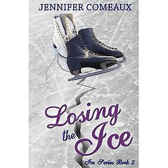 Losing the Ice by Comeaux & Jennifer