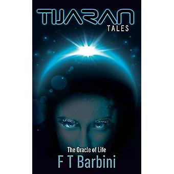 The Oracle Of Life Book II  Official Edition by Barbini & Francesca T