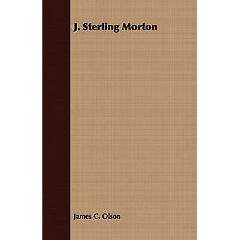 J. Sterling Morton by Olson & James C.
